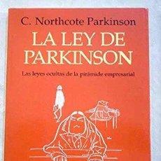 Libros de segunda mano: LA LEY DE PARKINSON. LAS LEYES OCULTAS DE LA PIRÁMIDE EMPRESARIAL. C. NORTHCOTE PARKINSON. Lote 122181391