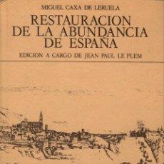 Libros de segunda mano: RESTAURACIÓN DE LA ABUNDANCIA DE ESPAÑA / MIGUEL CAXA DE LERUELA. . Lote 122660215