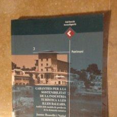 Libros de segunda mano: GARANTÍAS PER A LA SOSTENIBILITAT DE LA INDUSTRIA TURÍSTICA A LES ILLES BALEARS (JAUME ROSSELLÓ). Lote 122714723