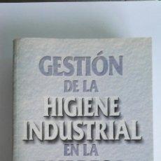 Libros de segunda mano: GESTIÓN DE LA HIGIENE INDUSTRIAL EN LA EMPRESA. Lote 122739060