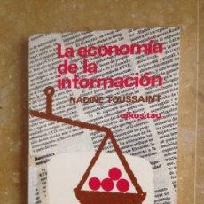 Libros de segunda mano: LA ECONOMÍA DE LA INFORMACIÓN (NADINE TOUSSAINT). Lote 122771607