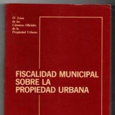 Libros de segunda mano: FISCALIDAD MUNICIPAL SOBRE LA PROPIEDAD URBANA. Lote 122882043