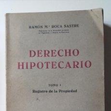 Libros de segunda mano: DERECHO HIPOTECARIO. TOMO I. REGISTRO DE LA PROPIEDAD, RAMÓN Mª ROCA SASTRE. Lote 122947563