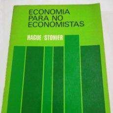 Libros de segunda mano: LIBRO ECONOMÍA PARA NO ECONOMISTAS. HAGUE STONIER. INICIACIÓN A LA ECONOMÍA. AGUILAR. 4° EDICIÓN 197. Lote 122951719