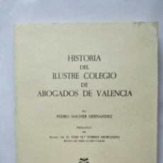 Libros de segunda mano: HISTORIA DEL ILUSTRE COLEGIO DE ABOGADOS DE VALENCIA. Lote 123075187