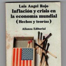 Libros de segunda mano: LIBRO LUIS ÁNGEL ROJO INFLACIÓN Y CRISIS EN LA ECONOMÍA MUNDIAL (HECHOS Y TEORÍAS) ALIANZA EDITORIAL. Lote 123239943