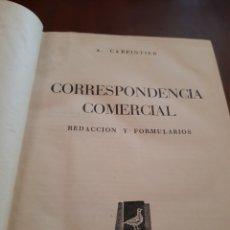Libros de segunda mano: CORRESPONDENCIA COMERCIAL REDACCIÓN Y FORMULARIOS POR A. CARPINTIER. EDICIONES GINER 1957. Lote 123493507