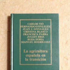 Libros de segunda mano: LA AGRICULTURA ESPÑOLA EN LA TRANSICIÓN. BIBLIOTECA DE ECONOMÍA ESPAÑOLA.. Lote 123493735