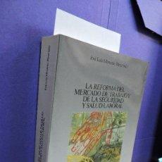 Libros de segunda mano: LA REFORMA DEL MERCADO DE TRABAJO Y DE LA SEGURIDAD Y SALUD LABORAL. MONERÉO PÉREZ, JOSÉ LUIS. Lote 123614787