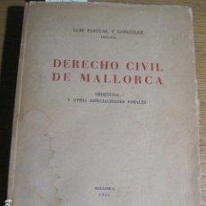Libros de segunda mano: DERECHO CIVIL DE MALLORCA. LUÍS PASCUAL GONZÁLEZ. HERENCIAS Y OTRAS ESPECIALIDADES FORALES, 1951. Lote 124654355