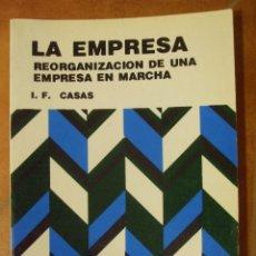 Libros de segunda mano: LA EMPRESA REORGANIZACION DE UNA EMPRESA EN MARCHA I. F. CASAS. Lote 124705935