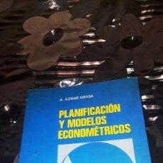 Libros de segunda mano: PLANIFICACION Y MODELOS ECONOMETRICOS - A. AZNAR GRASA. Lote 131800694