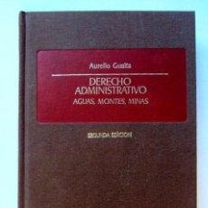 Libros de segunda mano: DERECHO ADMINISTRATIVO: AGUAS, MONTES, MINAS AURELIO GUAITA CIVITAS 1986 . Lote 125350147