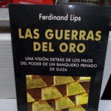 Libros de segunda mano: LAS GUERRAS DEL ORO FERDINAND LIPS BANQUERO SUIZO COMO NUEVO. Lote 125504551