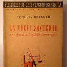 Libros de segunda mano: LA NUEVA SOCIEDAD: ANATOMÍA DEL ORDEN INDUSTRIAL. PETER F. DRUCKER. EDITORIAL SUDAMERICANA, 1954. Lote 125893279