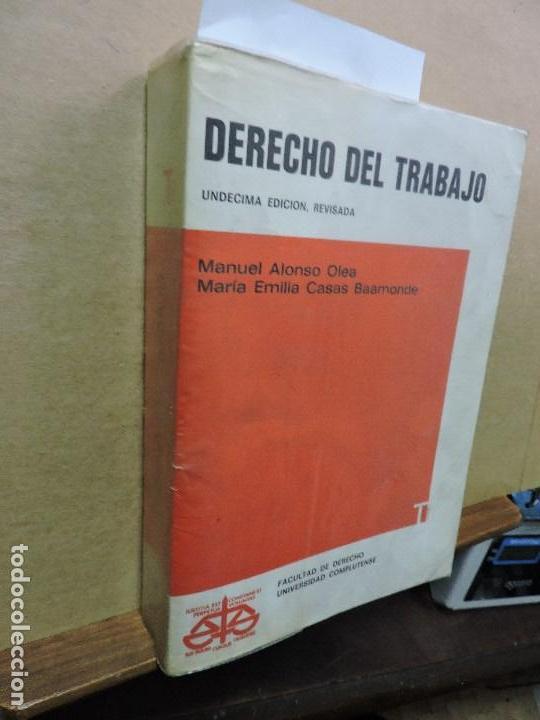 DERECHO DEL TRABAJO. ALONSO OLEA, MANUEL. CASAS BAAMONDE, Mª EMILIA. ED. UNIVERSIDAD DE MADRID (Libros de Segunda Mano - Ciencias, Manuales y Oficios - Derecho, Economía y Comercio)