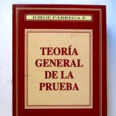 Libros de segunda mano: TEORÍA GENERAL DE LA PRUEBA. JORGE FÁBREGA. EDICIONES JURÍDICAS GUSTAVO IBAÑEZ 1997. . Lote 126364415