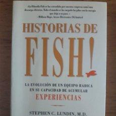 Libros de segunda mano: HISTORIAS DE FISH EXPERIENCIAS / STEPHEN C. LINDIN Y OTROS/ EMPRESA ACTIVA / 1ª EDICIÓN 2002. Lote 126700527