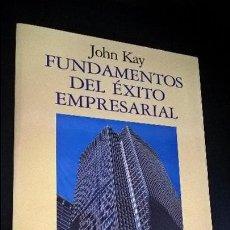 Libros de segunda mano: FUNDAMENTOS DEL EXITO EMPRESARIAL. JOHN KAY. ARIEL 1994 PRIMERA EDICION. . Lote 126875575