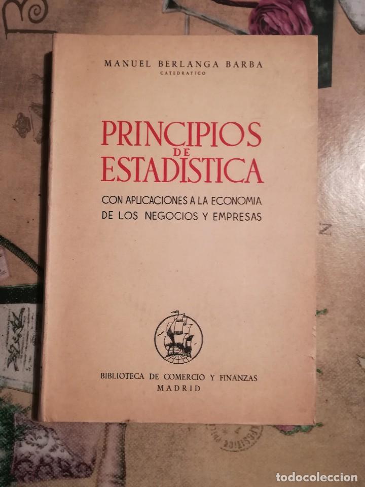 PRINCIPIOS DE ESTADÍSTICA - MANUEL BERLANGA BARBA - 2ª EDICIÓN 1949 (Libros de Segunda Mano - Ciencias, Manuales y Oficios - Derecho, Economía y Comercio)