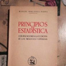 Libros de segunda mano: PRINCIPIOS DE ESTADÍSTICA - MANUEL BERLANGA BARBA - 2ª EDICIÓN 1949. Lote 126880383