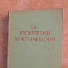 Libros de segunda mano: LA PROSPERIDAD NORTEAMERICANA (F. ESTRADA SALADICH) EDITORIAL QUIRIS. Lote 127505938