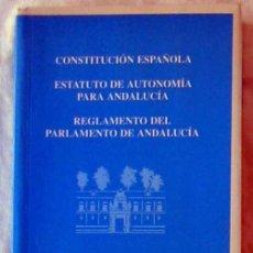 Libros de segunda mano: CONSTITUCIÓN ESPAÑOLA - ESTATUTO DE AUTONOMÍA Y REGLAMENTO PARLAMENTO ANDALUCÍA - VER INDICE. Lote 127619839