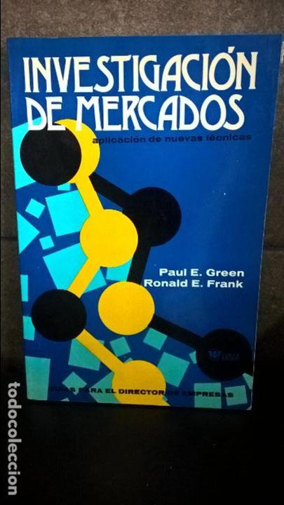 INVESTIGACION DE MERCADOS: APLICACION DE NUEVAS TECNICAS.PAUL E. GREEN Y RONALD E. FRANK.LIMUSA 1980 (Libros de Segunda Mano - Ciencias, Manuales y Oficios - Derecho, Economía y Comercio)