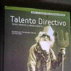 Libros de segunda mano: TALENTO DIRECTIVO: COMO MEDIRLO Y DESARROLLARLO. GUADALUPE FERNANDEZ DAVILA. PRENTICE HALL 2002.. Lote 127759939