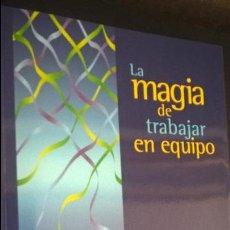 Libros de segunda mano: LA MAGIA DE TRABAJAR EN EQUIPO. EDUARDO SURDO. CIERZO/VARIOS 1997. . Lote 127813587