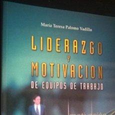 Libros de segunda mano: LIDERAZGO Y MOTIVACION DE EQUIPOS DE TRABAJO. MOTIVACION/COMPETENCIA. ESIC 2000. MARKETING.. Lote 127814675