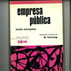 Libros de segunda mano: EMPRESA PÚBLICA. TEXTOS ESCOGIDOS. R. TURVEY . Lote 127861211