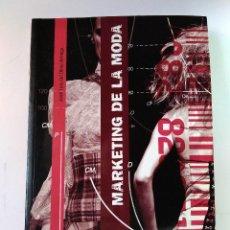 Libros de segunda mano: MARKETING DE LA MODA. OLMO ARRIAGA, JOSÉ LUIS. MADRID, 2005. 1ª ED. ISBN 8484691632.. Lote 128097211