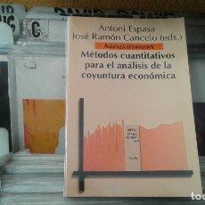 Libros de segunda mano: MÉTODOS CUANTITATIVOS PARA EL ANÁLISIS DE LA COYUNTURA ECONÓMICA ANTONI ESPASA. Lote 128253703
