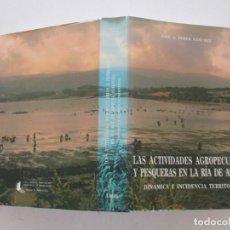 Libros de segunda mano: LAS ACTIVIDADES AGROPECUARIAS Y PESQUERAS EN LA RÍA DE AROUSA (GALICIA)... RMT87044. Lote 128292271