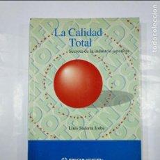 Libros de segunda mano: LA CALIDAD TOTAL, SECRETO DE LA INDUSTRIA JAPONESA. LLUIS SADERRA JORBA. PIONEER. TDK348. Lote 128414331