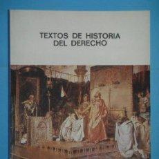 Libros de segunda mano: TEXTOS DE HISTORIA DEL DERECHO - E. GACTO / J.A. ALEJANDRE / J.M. GARCIA MARIN - 1987 (BUEN ESTADO). Lote 128555551