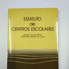 Libros de segunda mano: ESTATUTO DE CENTROS ESCOLARES. HISTORIA, ESTUDIO CRITICA Y APLICACION PRACTICA DE LA LEY. TDK349. Lote 128612775