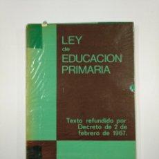 Libros de segunda mano: LEY DE EDUCACION PRIMARIA. DECRETO 2 DE FEBRERO 1967. EDITORIAL ESCUELA ESPAÑOLA. TDK350. Lote 128653787