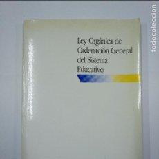 Libros de segunda mano: LEY ORGANICA DE ORDENACION GENERAL DEL SISTEMA EDUCATIVO. MINISTERIO DE EDUCACION Y CIENCIA. TDK350. Lote 128655099