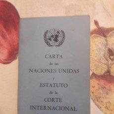 Libros de segunda mano: CARTA DE LAS NACIONES UNIDAS Y ESTATUTO DE LA CORTE INTERNACIONAL DE JUSTICIA.. Lote 128698707