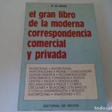 Libros de segunda mano: EL GRAN LIBRO DE LA MODERNA CORRESPONDENCIA COMERCIAL Y PRIVADA.R.M.MATA. Lote 128720643
