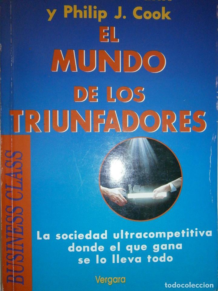 EL MUNDO DE LOS TRIUNFADORES FRANK ROBERT COOK PHILIP JAVIER VERGARA 1996 (Libros de Segunda Mano - Ciencias, Manuales y Oficios - Derecho, Economía y Comercio)