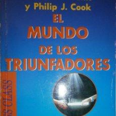 Libros de segunda mano: EL MUNDO DE LOS TRIUNFADORES FRANK ROBERT COOK PHILIP JAVIER VERGARA 1996. Lote 128780979