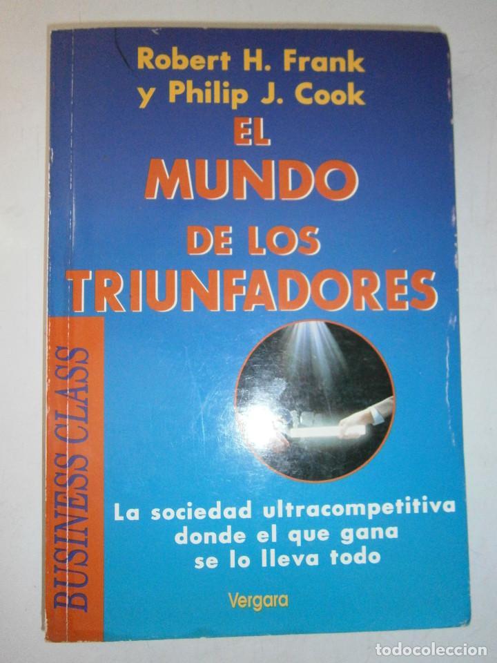 Libros de segunda mano: EL MUNDO DE LOS TRIUNFADORES FRANK ROBERT COOK PHILIP JAVIER VERGARA 1996 - Foto 2 - 128780979
