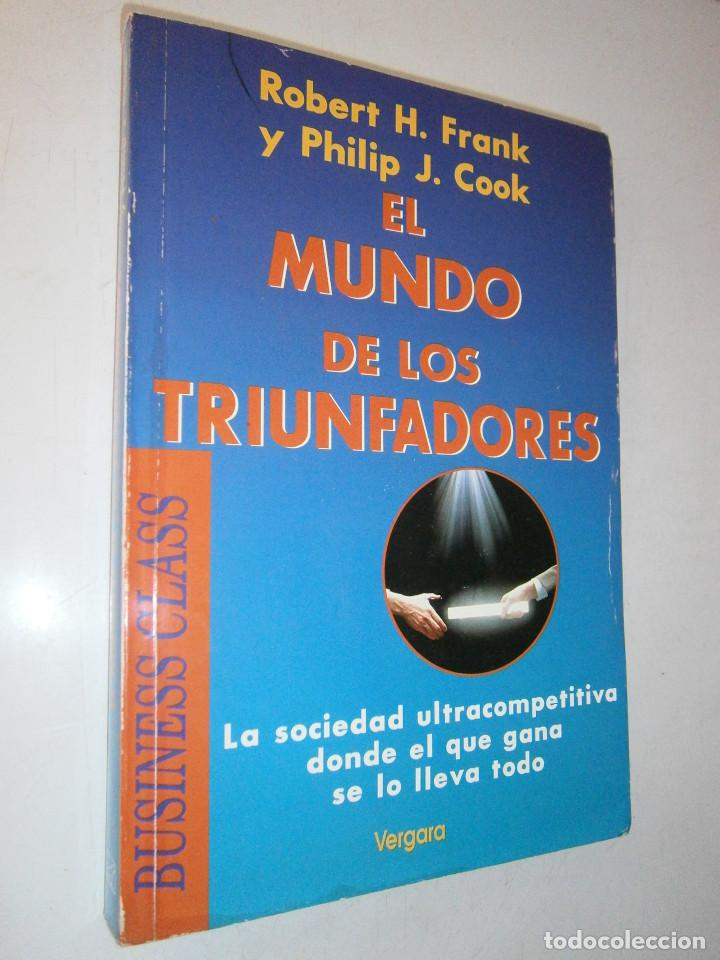 Libros de segunda mano: EL MUNDO DE LOS TRIUNFADORES FRANK ROBERT COOK PHILIP JAVIER VERGARA 1996 - Foto 3 - 128780979