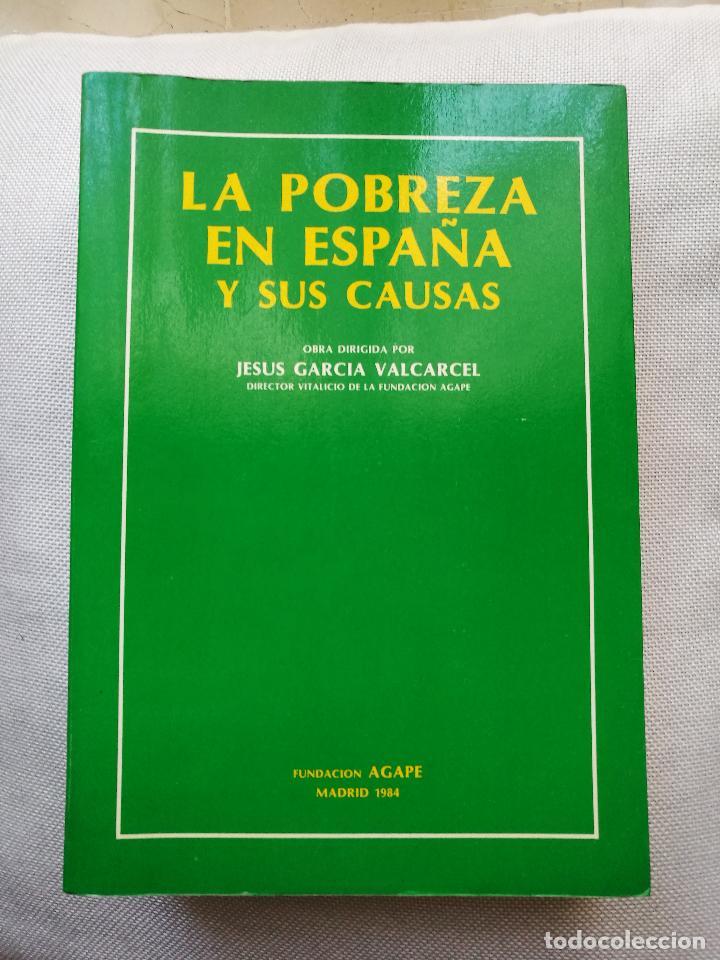VALCARCEL: LA POBREZA EN ESPAÑA Y SUS CAUSAS (1984) (Libros de Segunda Mano - Ciencias, Manuales y Oficios - Derecho, Economía y Comercio)