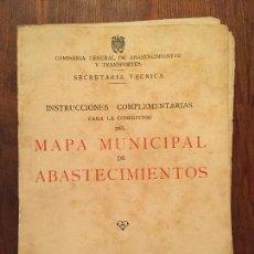 Libros de segunda mano: ANTIGUAS INSTRUCCIONES COMPLEMENTARIAS PARA LA CONFECCION DE MAPA MUNICIPAL DE ABASTECIMIENTO AÑO 45. Lote 128874271