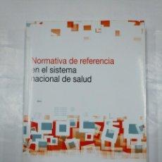 Libros de segunda mano: NORMATIVA DE REFERENCIA EN EL SISTEMA NACIONAL DE SALUD. TDK332. Lote 128876007
