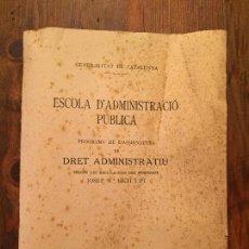 Libros de segunda mano: ANTIGUO DOCUMENTO ESCOLA D'ADMINISTRACIÓ PUBLICA DRET ADMINISTRATIU GENERALITAT DE CATALUNYA AÑO 35. Lote 128876555